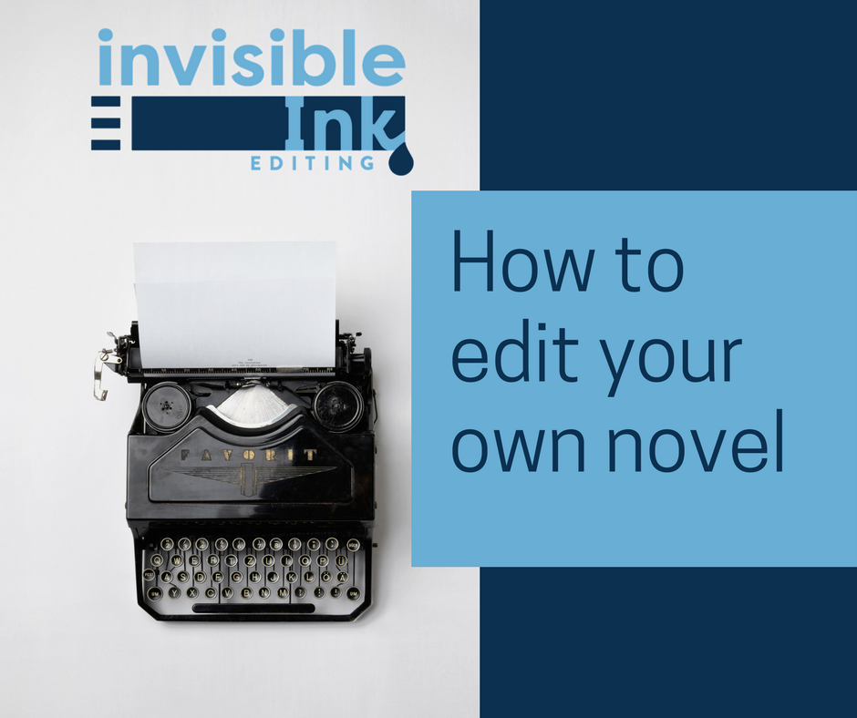 How to self-edit a novel | Invisible Ink Editing