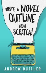 The eBook cover for Write a Novel Outline from Scratch! by Andrew Butcher